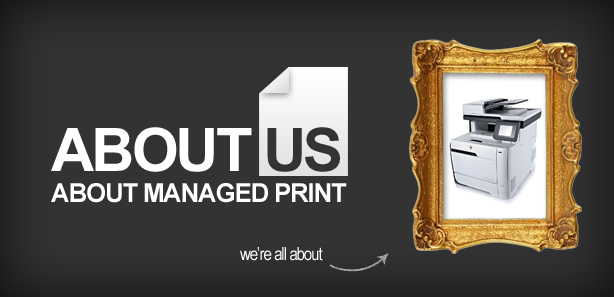 About Managed Print Solutions